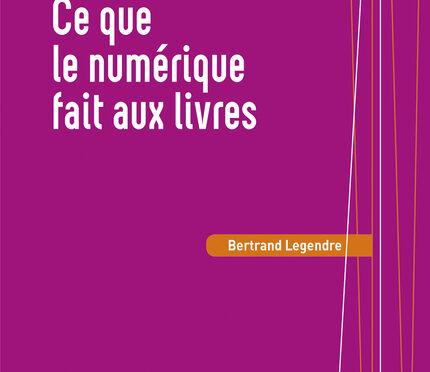 « Ce que le numérique fait aux livres » : conférence de Bertrand Legendre le 24 octobre 2019 – Montpellier
