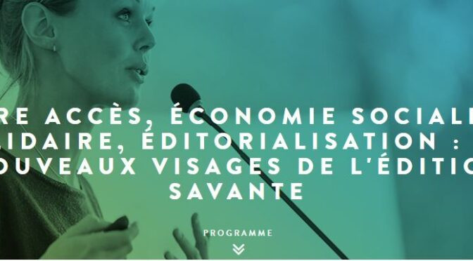 Entretiens Jacques Cartier – Libre accès, économie sociale et solidaire, éditorialisation : les nouveaux visages de l'édition savante